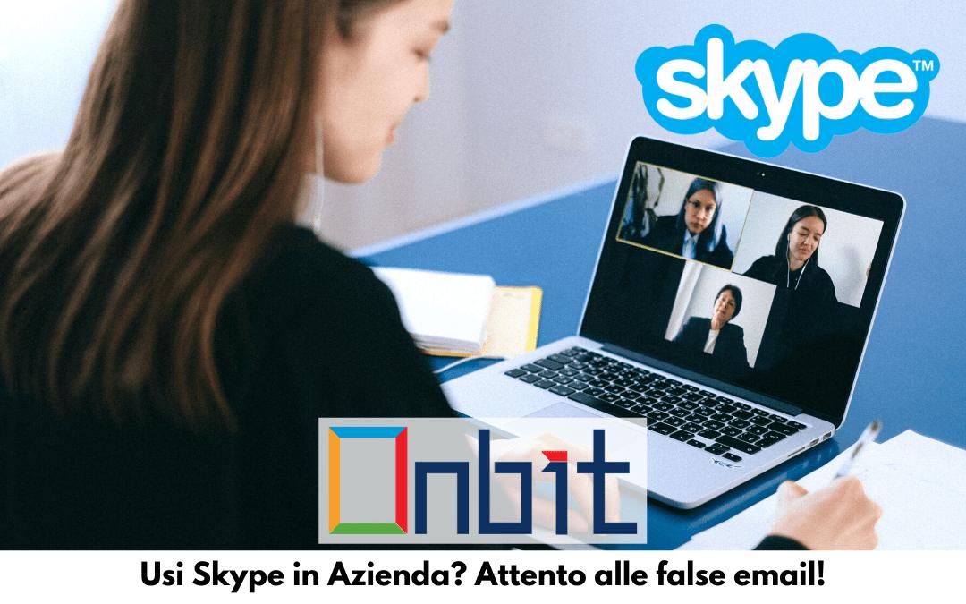Usi Skype in azienda? Attento alle false email!