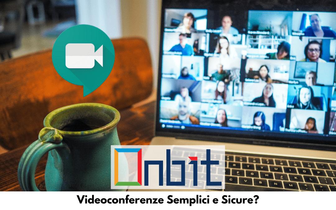 Videoconferenze Semplici e Sicure?
