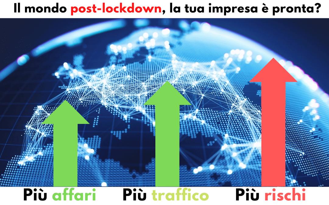 Il mondo PostLockdown. Più affari, più traffico, più rischi
